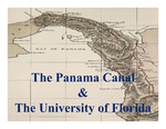 The Panama Canal & The University of Florida ( Draft PPT Slides )