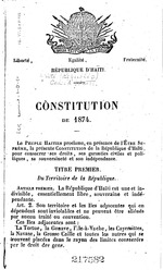Constitution of 1874, 32p.; Contained in (Binder's title)  Codes d'Haït ; books also contains Penal and Crim. Pro. Codes for 1871)