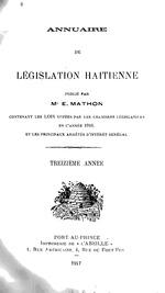 Annuaire de législation haítienne publié par M. E. Mathon … (1904-1919?) (LC, Columbia & U.Mich., Har all lack the year 1918.)