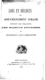 Lois et décrets du gouvernement d'Haïti mettant sous séquestre les maisons ennemies et ordonnant leur liquidation: 12+4p, [S.l.] :