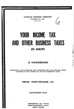 Your income tax and other business taxes in Haiti, a handbook.., 45p.