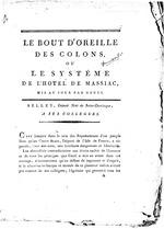 De Bout d'Oreille des Colons, au le Systéme de l'Hotel de Massiac, mis au jour par gouli; Belly, Député Noir de Saint-Domingue, a ses colleagues: Belley, 8p,