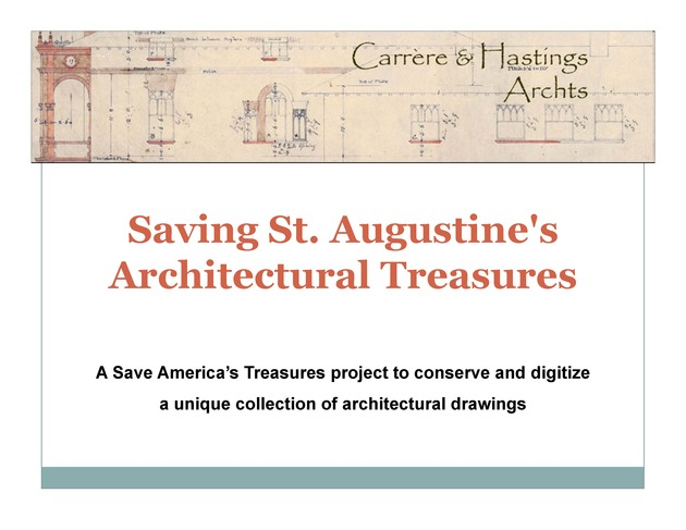 Saving St. Augustine's Architectural Treasures : A Save America's Treasures project to conserve and digitize a unique collection of architectural drawings ( PPT presentation slides ) - Page 1