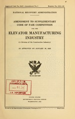 Amendment to supplementary code of fair competition for the elevator manufacturing industry (a division of the construction industry) as approved on January 26, 1935