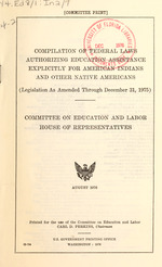 Compilation of Federal laws authorizing education assistance explicitly for American Indians and other native Americans (legislation as amended through December 31, 1975)