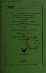 A legislative history of the Energy Supply and Environmental Coordination Act of 1974, together with a section-by-section index