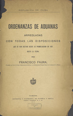 Ordenanzas de aduanas arregladas con todas las disposiciones que se han dictado desde su promulgación en 1901 hasta la fecha