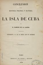 Conclusion de la Historia politica y natural de la isla de Cuba ..