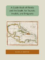 A guide-book of Florida and the South, for tourists, invalids, and emigrants