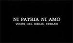Ni patria ni amo: voces del exilio cubano