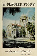 The Flagler story and Memorial Church