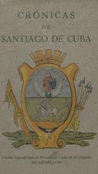 De Cuba Santiago Crãƒâ³nicas Crãƒâ³nicas De Crãƒâ³nicas De Cuba Santiago Santiago ymnwv80ONP