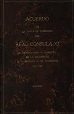 Acuerdo de la Junta de gobierno del Real Consulado de Agricultura y Comercio, en la celebrada el dia miercoles 21 de diciembre de 1796