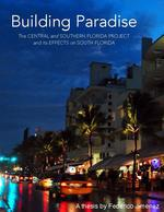 Building Paradise: The Central and Southern Florida Project and its effects on South Florida