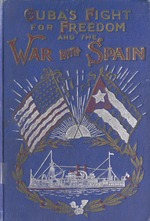 Cuba's fight for freedom, and the War with Spain