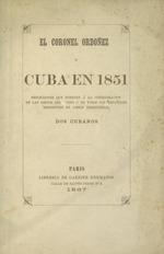 El coronel Ordóñez y Cuba en 1851;