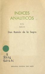 Indices analíticos de los Anales de don Ramón de la Sagra
