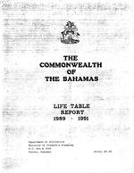 The Commonwealth of the Bahamas: Life Table Report 1989-1991