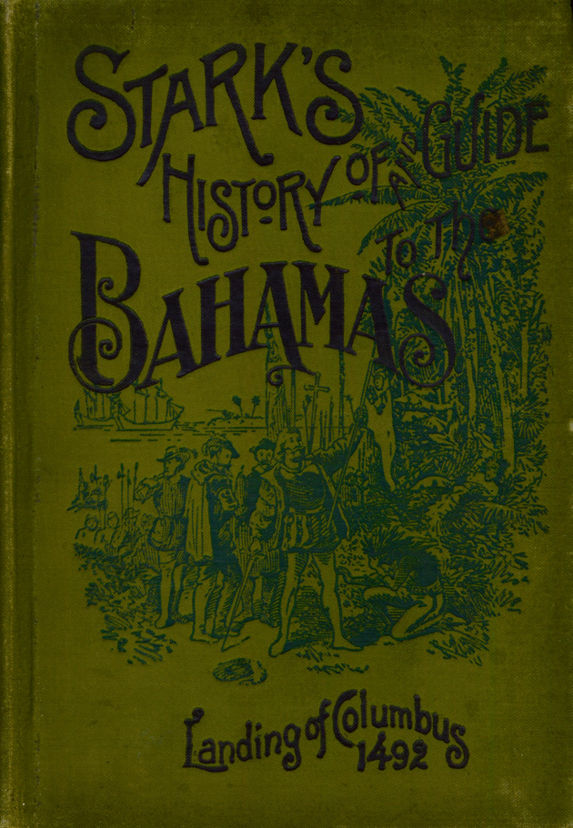 Stark's history and guide to the Bahama Islands - Page 1
