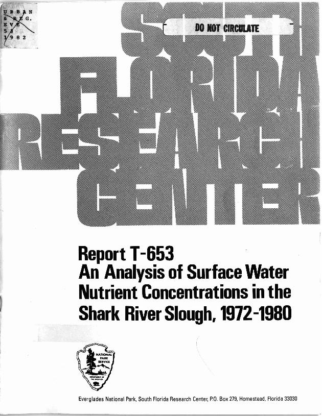 Report T-653, An Analysis of Surface Water Nutrient Concentrations in the Shark River Slough, 1972-1980 - Page 1