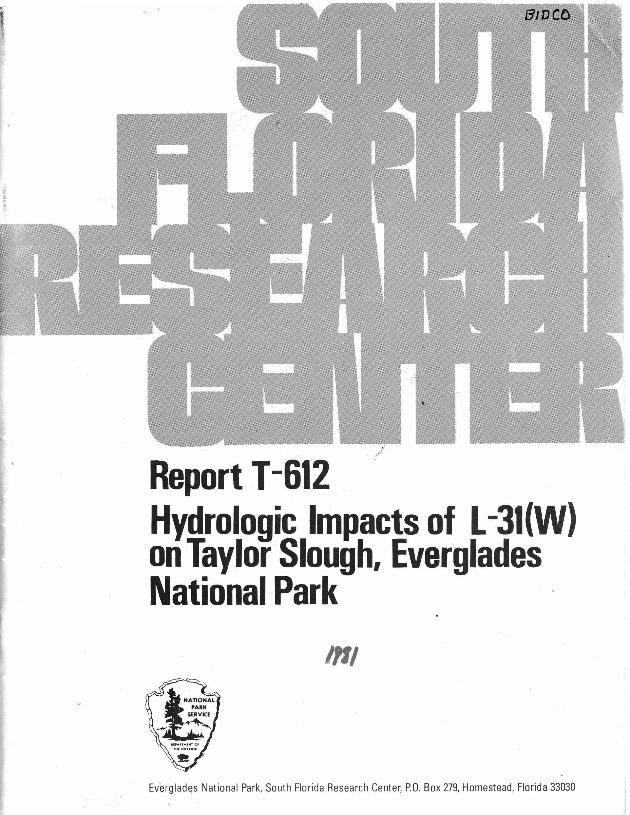 Report T-612, Hydrologic Impacts of L-31 (W) on Taylor Slough, Everglades National Park - Page 1