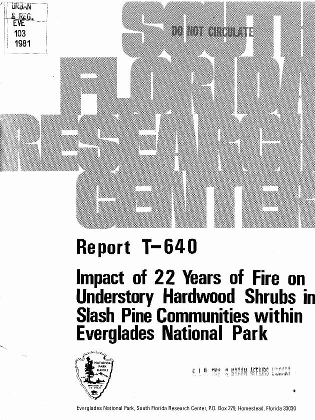 Report T-640, Impact of 22 Years of Fire on Understory Hardwood Shrubs in Slash Pine Communities within Everglades National Park - Page 1
