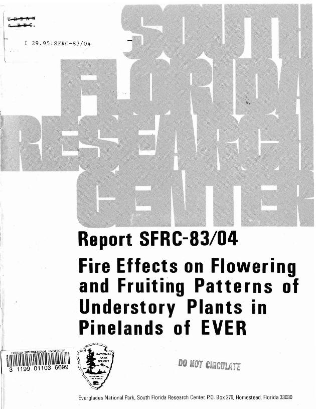 Report SFRC-83/04, Fire Effects on Flowering and Fruiting Patterns of Understory Plants in Pinelands of Everglades National Park - Page 1