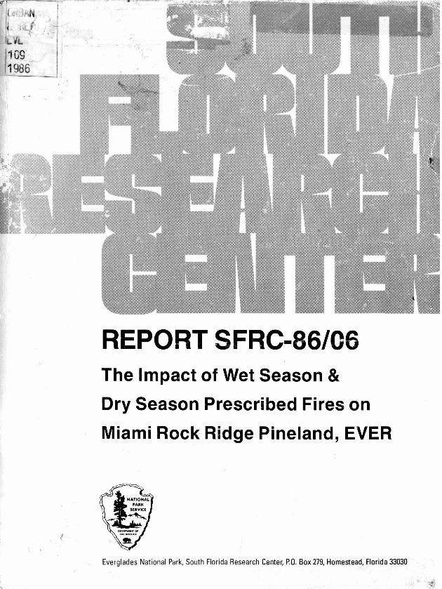 Report SFRC-86/06, The Impact of Wet Season and Dry Season Prescribed Fires on Miami Rock Ridge Pineland, Everglades National Park - Page 1