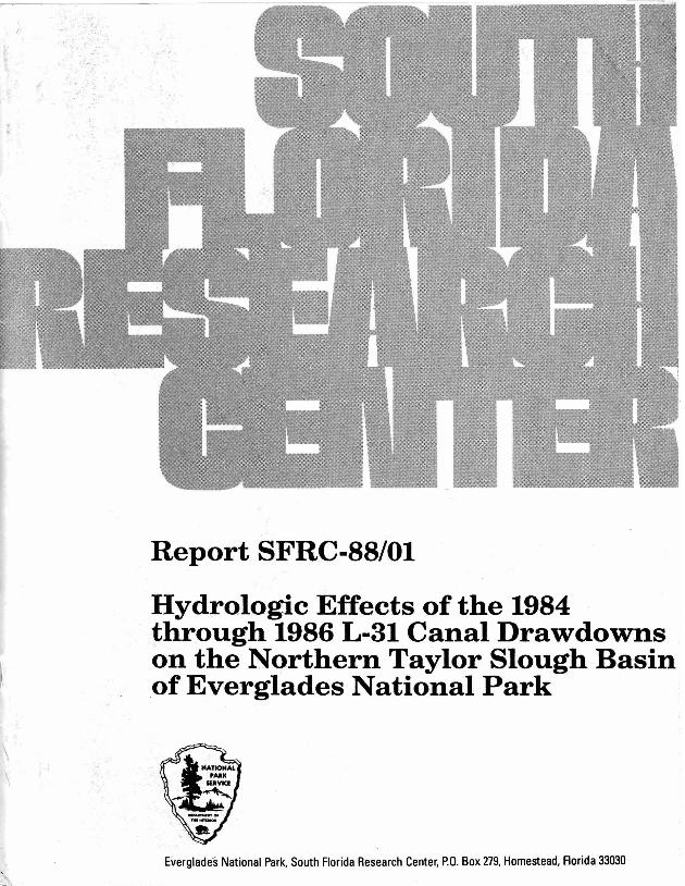Report SFRC-88/01, Hydrological Effects of the 1984 through 1986 L-31 Canal Drawdowns on the Northern Taylor Slough Basin of Everglades National Park - Page 1