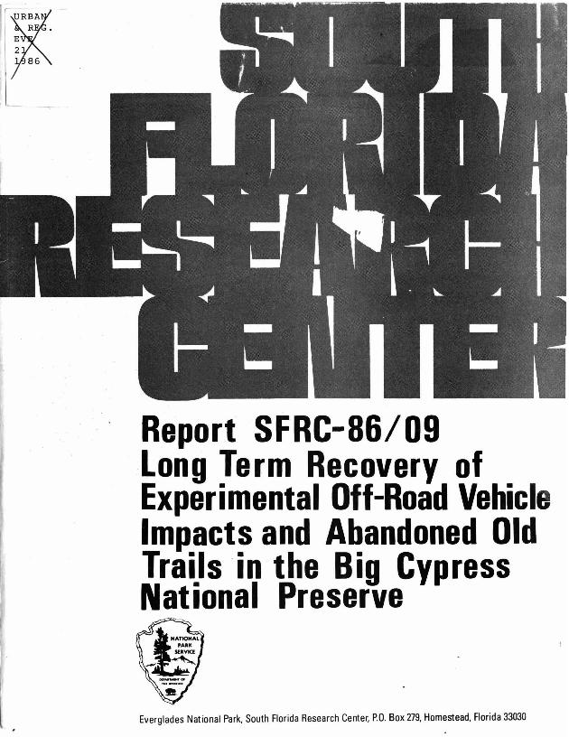 Report SFRC-8609, Long Term Recovery of Experimental Off-road Vehicle Impacts and Abandoned Old Trails in the Big Cypress National Preserve - Page 1