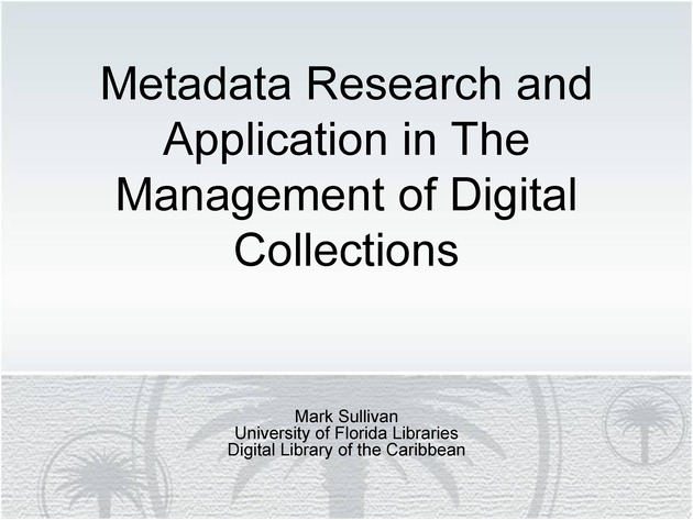 Metadata Research and Application in The Management of Digital Collections - Slide 1
