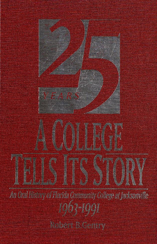 A College tells its story : an oral history of Florida Community College at Jacksonville Cover Art