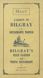 Menu, Bilgray's Beer Garden and Tropic Restaurant Colon, Republic de Panama.