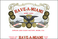 The Have-A-Miami cigar label for the Carlos Lazo Cigar Factory