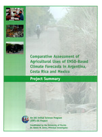 Comparative assessment of agricultural uses of ENSO-based climate forecasts in Argentina, Costa Rica and Mexico: project summary