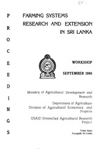 Proceedings of a workshop on farming systems research and extension in Sri Lanka : : September 17-20, 1986, Triton Hotel, Ahungalla, Sri Lanka