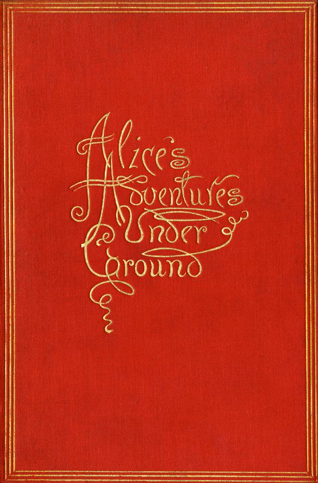 Alice's adventures under ground  - Cover 1