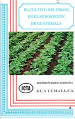 El cultivo del frijol en el suroriente de Guatemala