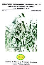 Resultados preliminares obtenidos en las parcelas de prueba de maíz, la Máquina, 1976