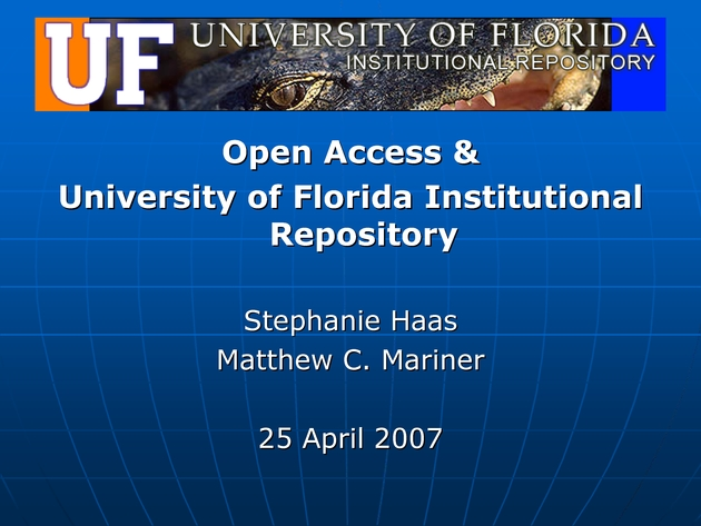Open Access and University of Florida Institutional Repository presentation - Page 1