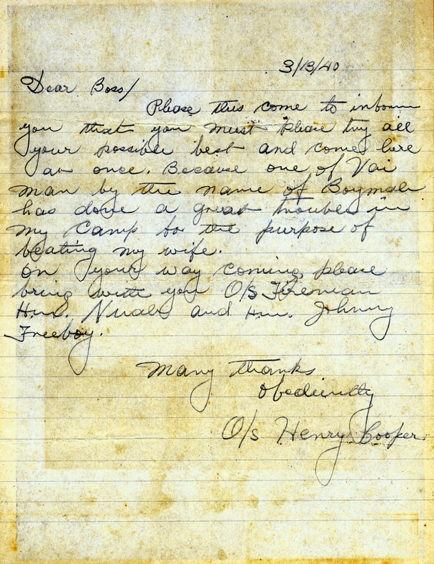 "Letter dated March 13, 1940 from Henry Cooper, begins ""Dear Boss...""  and requests help after ""a Vai man"" named Boymah beat writer's wife."
