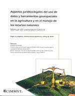 Aspectos juridico-legales del uso de datos y herramientas geoespaciales en la agricultura y en el manejo de los recursos naturales : manual de conceptos basicos