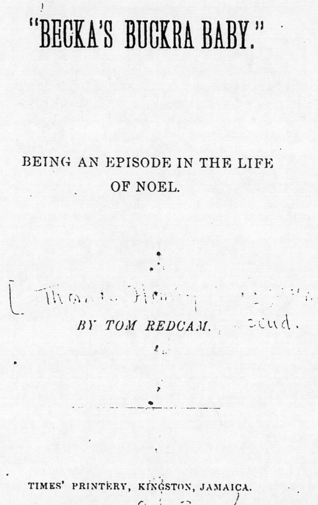 Becka's Buckra Baby : being an episode in the life of Noel - Title Page