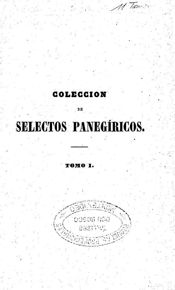 Colección de selectos panegíricos sobre los misterios de la santísima trinidad, de Jesu-cristo y de su santísima madre, y sobre ...  - Page 1