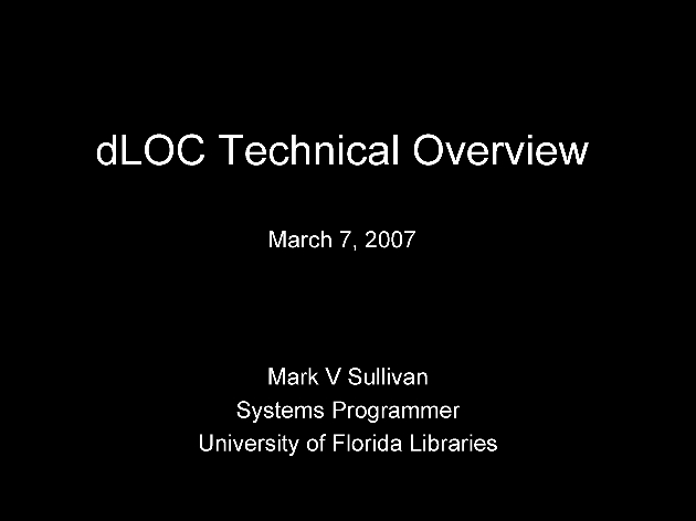 Digital Library of the Caribbean ( dLOC ) Technical Overview ( presentation ) - Page 1