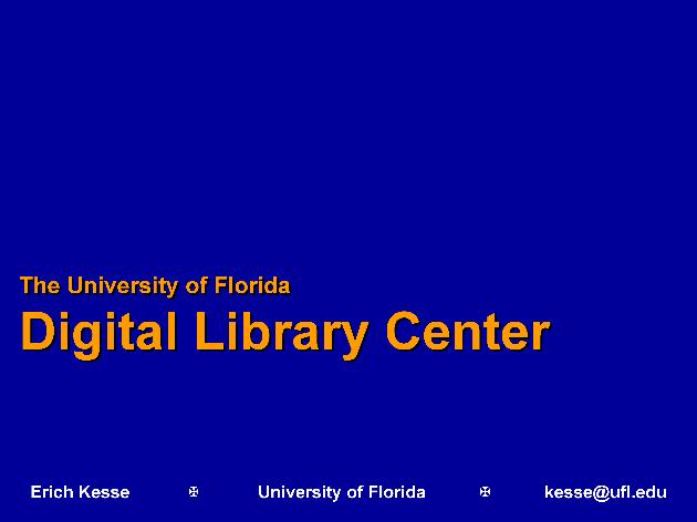About the University of Florida Digital Library Center ( 2004 ) - Page 1