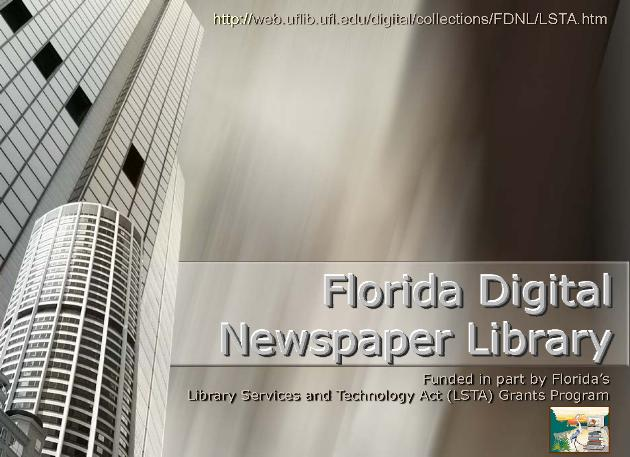 Florida Digital Newspaper Library ( FDNL ) : An Overview (presentation) - Page 1