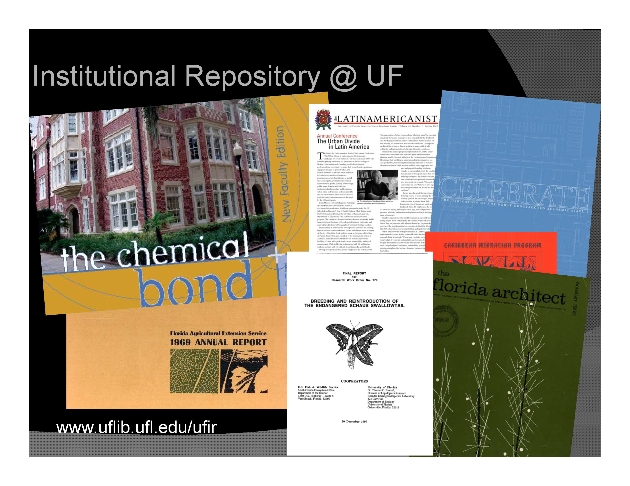 Open Access and the Institutional Repository @ the University of Florida ( Presentation ) - Page 1
