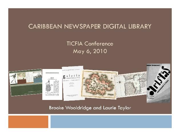 Digital Library of the Caribbean ( dLOC ) & the Caribbean Newspaper Digital Library ( CNDL ) - TICFIA Conference Presentation Slides - Page 1