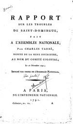 Rapport sur les troubles de Saint-Domingue fait a L'Assemblee Nationale, par Charles Tarbe, Depute de la Seine inferieure, au nom du Comite Colonial: by Charles Tarbe, Pts. 1-3,